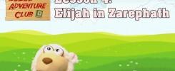 Bible Adventure Club Lesson 4 Elijah in Zarephath