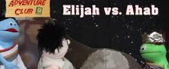 Bible Adventure Club Lesson 5 Elijah vs Ahab