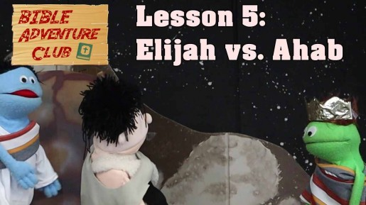 Bible Adventure Club Lesson 5 Elijah vs Ahab